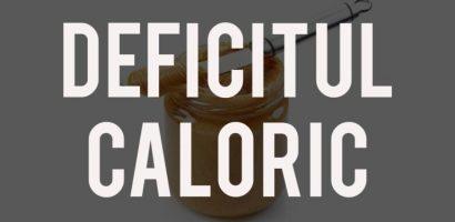 deficitul caloric